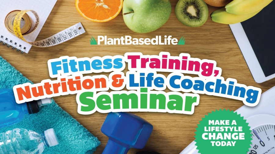 Fitness Training, Nutrition and Life Coaching Seminar